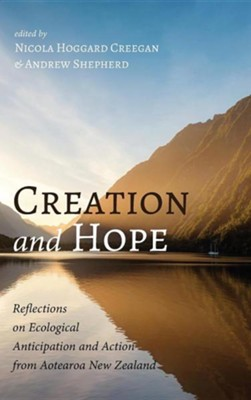 Creation and Hope  -     Edited By: Nicola Hoggard Creegan, Andrew Shepherd