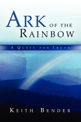 Ark of the Rainbow  -     By: Keith Bender