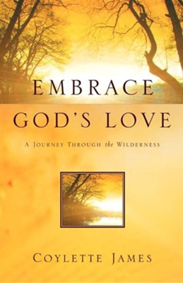 Embrace God's Love  -     By: Coylette James