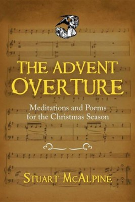 The Advent Overture: Meditations and Poems for the Christmas Season  -     By: Stuart McAlpine