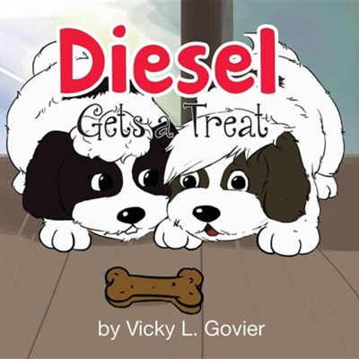 Diesel Gets a Treat  -     By: Vicky L. Govier