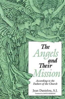 Angels and Their Mission  -     By: Jean Danielou