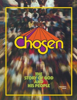 Chosen Teacher Guide: The Story of God and His PeopleTeacher Edition  -     By: Deanne Vollendorf