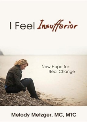 I Feel Insufferior  -     By: Melody Metzger