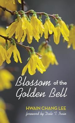 Blossom of the Golden Bell  -     By: Hwain Chang Lee