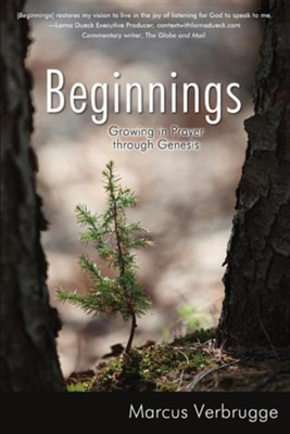 Beginnings: Growing in Prayer Through Genesis  -     By: Marcus Veasy II