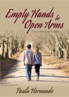 Empty Hands to Open Arms  -     By: Paula Hernando