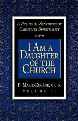 I Am a Daughter of the Church  -     Translated By: Sister M. Verda Clare C.S.C.     By: P. Marie-Eugene O.C.D.