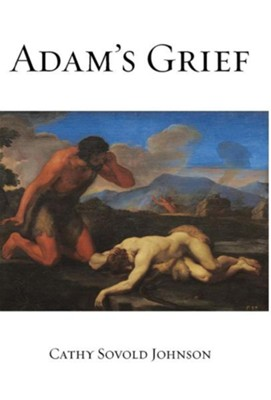 Adam's Grief  -     By: Cathy Sovold Johnson