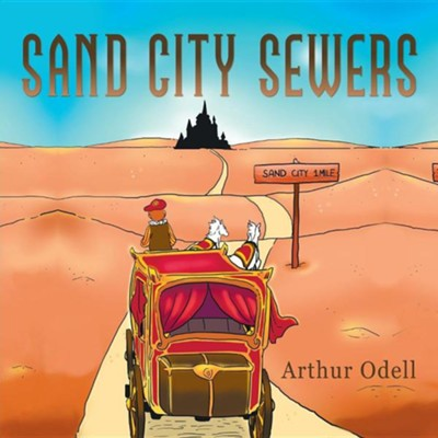 Sand City Sewers  -     By: Arthur Odell