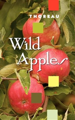 Wild Apples Henry David Thoreau 9781557091307 Christianbook Com