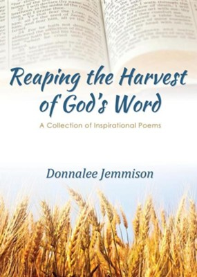 Reaping the Harvest of God's Word: A Collection of Inspirational Poems  -     By: Donnalee Jackson