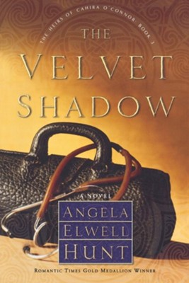 The Velvet Shadow, Heirs Of Cahira O'Connor Series #3   -     By: Angela Elwell Hunt