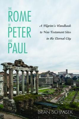 The Rome of Peter and Paul  -     By: Brian Schmisek