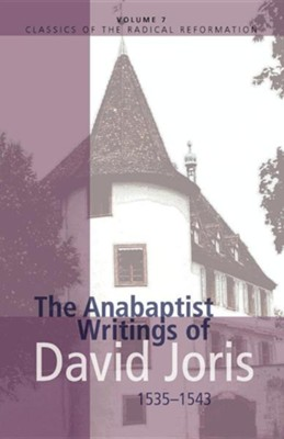 The Anabaptist Writings of David Joris 1535-1543   -     By: Gary Waite