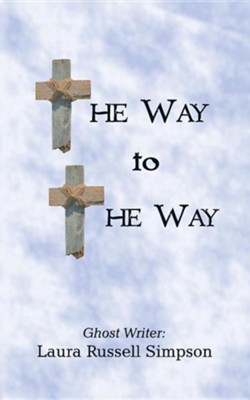 The Way to the Way  -     By: Laura Russell Simpson
