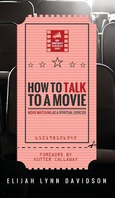How to Talk to a Movie  -     By: Elijah Lynn Davidson, Kutter Callaway