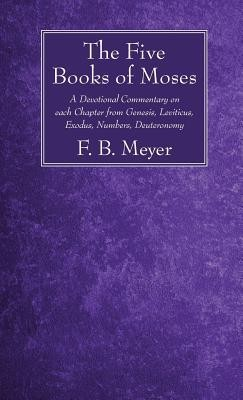 The Five Books of Moses  -     By: F.B. Meyer