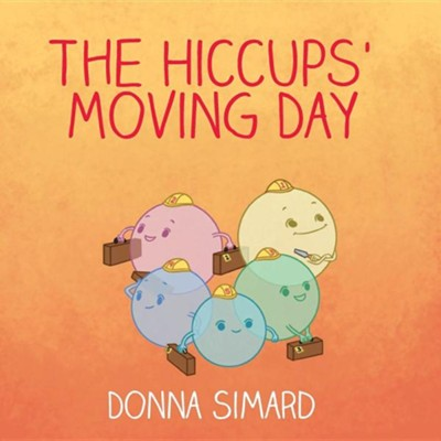 The Hiccups' Moving Day  -     By: Donna Simard