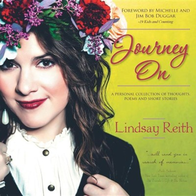 Journey on: A Personal Collection of Thoughts, Poems and Short Stories  -     By: Lindsay Reith