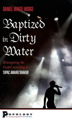 Baptized in Dirty Water  -     By: Dan White Hodge
