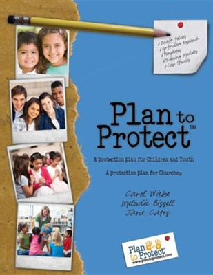 Plan to Protect: U.S. Edition   -     By: Carol Wiebe, Melodie Bissell, Jane Cates