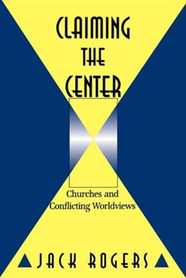 Claiming the Center   -     By: Jack Rogers