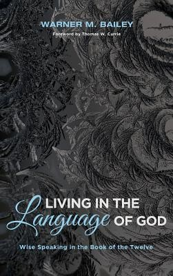Living in the Language of God  -     By: Warner M. Bailey