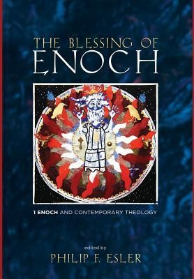 The Blessing of Enoch  -     Edited By: Philip F. Esler