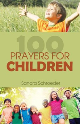 100 Prayers for Children  -     By: Sandra Schroeder