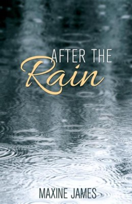 After the Rain  -     By: Maxine James