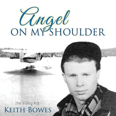 Angel on My Shoulder: The Flying Kid  -     By: Keith Bowes