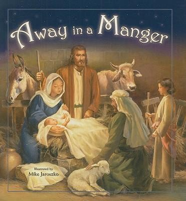 Away in a Manger  -     By: Mike Jaroszko(ILLUS)     Illustrated By: Mike Jaroszko