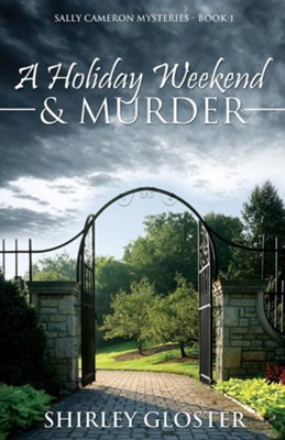 A Holiday Weekend & Murder  -     By: Shirley Gloster