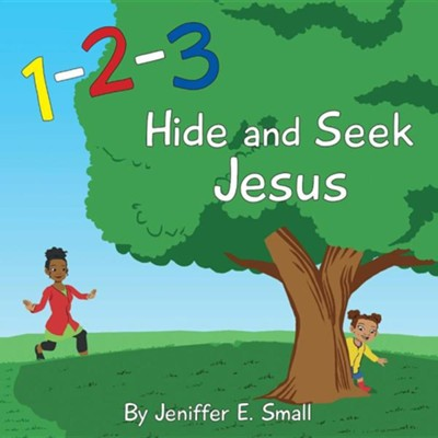 1-2-3 Hide and Seek Jesus  -     By: Jeniffer Small