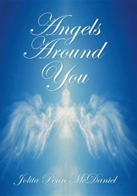Angels Around You  -     By: Jolita Penn McDaniel