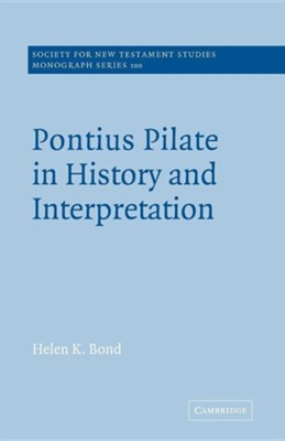 Pontius Pilate in History and Interpretation  -     Edited By: John Court     By: Helen K. Bond