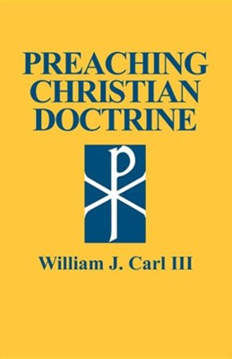 Preaching Christian Doctrine  -     By: William J. Carl III