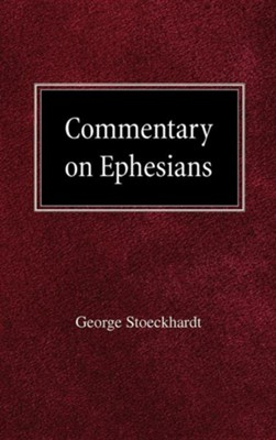 Commentary on Ephesians  -     By: George Stoeckhardt