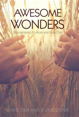 Awesome Wonders: Encountered by Jane and Kane Tan  -     By: Jane Tan, Eunice Tan