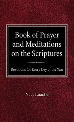 Book of Prayer and Meditations of the Scriptures: Devotions for Every Day of the Year  -     By: N.J. Laache, Peer O. Stomme
