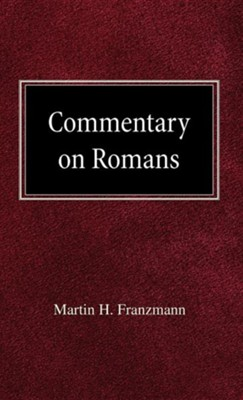 Commentary on Romans  -     By: Martin H. Franzmann