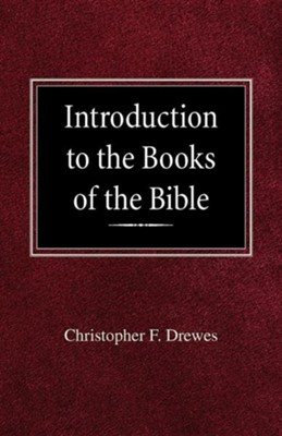 Introduction to the Books of the Bible  -     By: Christopher F. Drewes