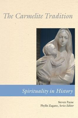 The Carmelite Tradition    -     Edited By: Phyllis Zagano     By: Steven Payne