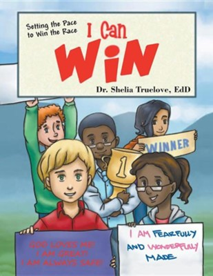 I Can Win: Setting the Pace to Win the Race  -     By: Shelia Truelove