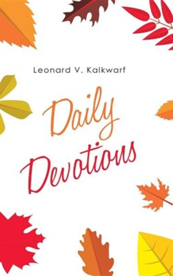 Daily Devotions  -     By: Leonard V. Kalkwarf