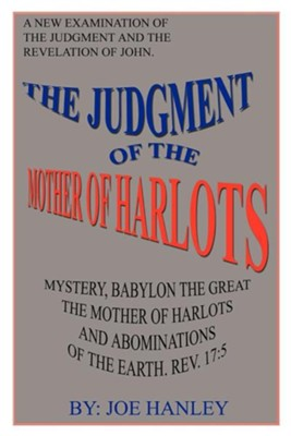 The Judgment of the Mother of Harlots  -     By: Joe Hanley