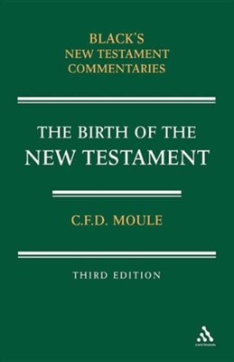 Birth of the New Testament, Third Edition   -     By: C.F.D. Moule