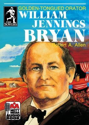 Sowers Series Audio Books: William Jennings Bryan   -