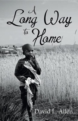 A Long Way to Home  -     By: David L. Allen